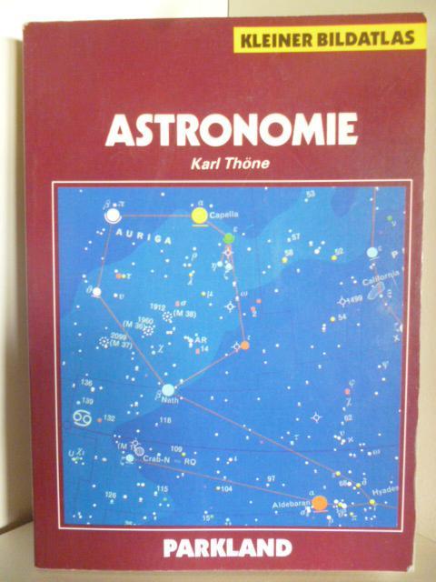 Kleiner Bildatlas. Astronomie: Thöne, Karl