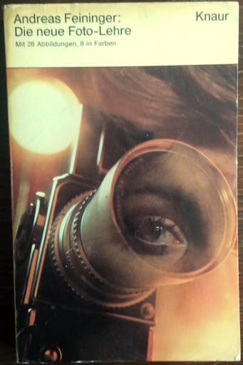 Die neue Foto-Lehre.: Feininger, Andreas: