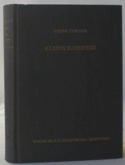 Kleine Schriften. Hg. von E. Windisch.: Curtius, Georg