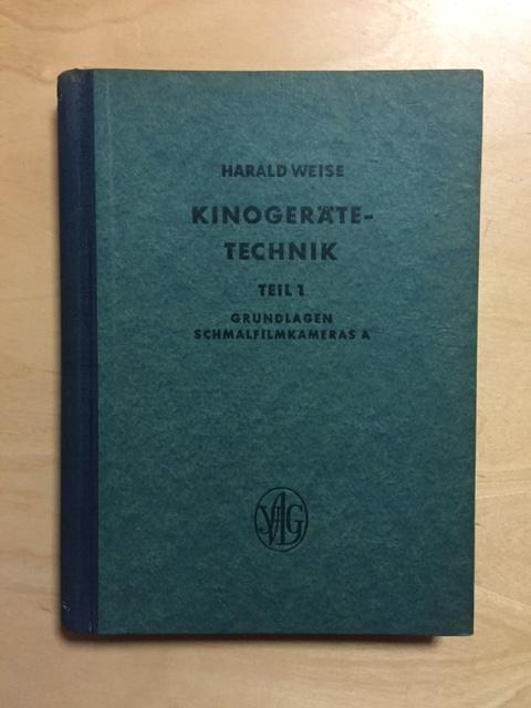 Lehrbücher der Feinwerktechnik - Band 14: Kinogerätetechnik,: Weise, Harald: