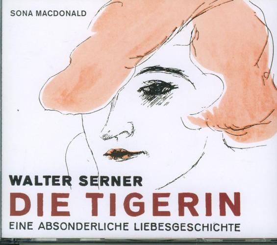 Die Tigerin. Eine Absonderliche Liebesgeschichte.: Serner, Walter.