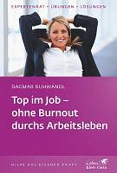 Top im Job - ohne Burnout durchs Arbeitsleben (Klett-Cotta Leben!) - Dagmar Ruhwandl