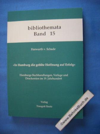 In Hamburg die größte Hoffnung auf Erfolg: Schade, Herwarth von.