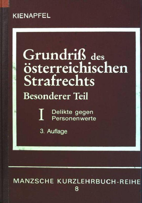Grundriß des österreichischen Strafrechts; Besonderer Teil I: Kienapfel, Diethelm: