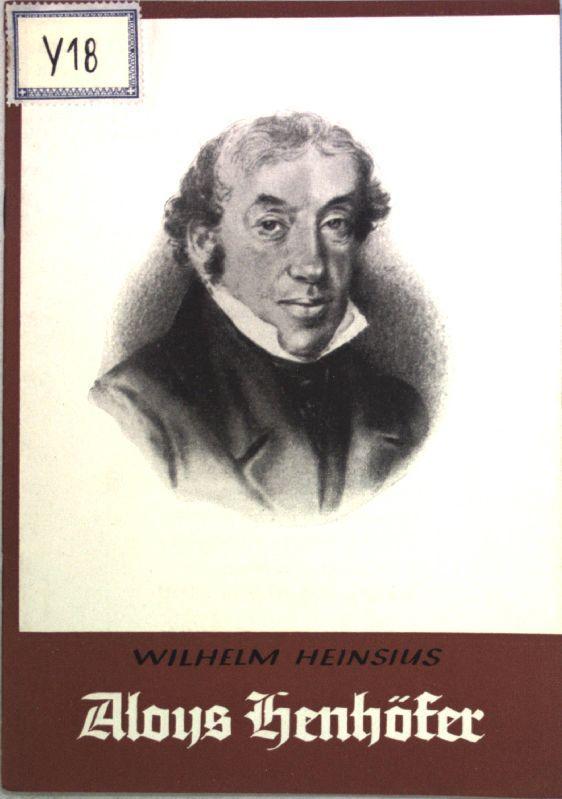Aloys Henhöfer: Ein Zeuge des Evangeliums. Wir: Heinsius, Wilhelm: