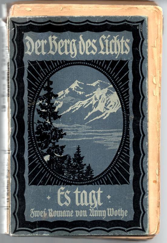 Der Berg des Lichts + Es tagt.: Wothe, Anny
