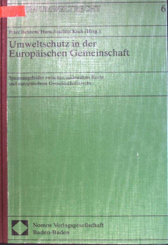 Umweltschutz in der Europäischen Gemeinschaft: Spannungsfelder zwischen: Behrens, Peter:
