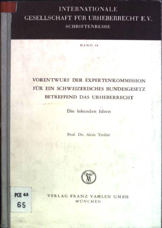 Vorentwurf der Expertenkommission für ein schweizerisches Bundesgesetz: Troller, Alois: