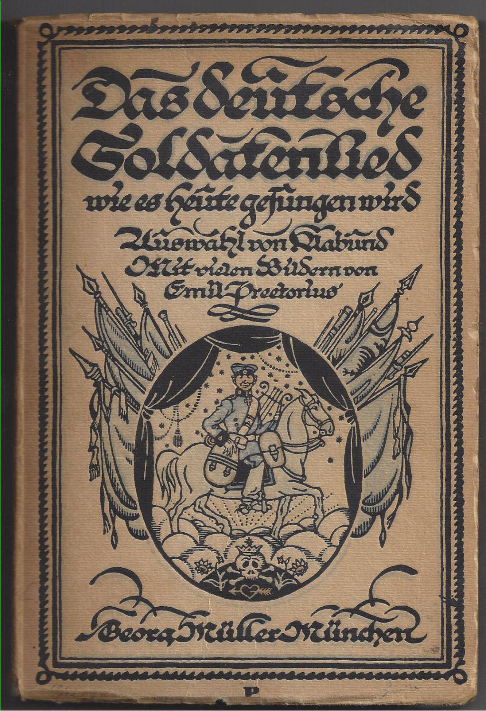 Das deutsche Soldatenlied, wie es heute gesungen: Klabund (d.i. Alfred