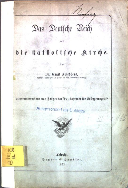 Das Deutsche Reich und die katholische Kirche;: Friedberg, Emil: