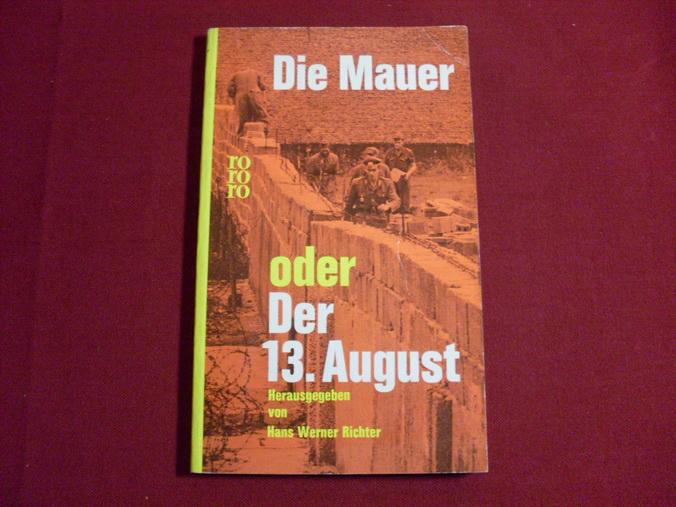 DIE MAUER ODER DER 13. AUGUST.: Richter Hans Werner