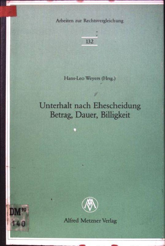 Unterhalt nach Ehescheidung, Betrag, Dauer, Billigkeit: Verhandlungen: Weyers, Hans-Leo und
