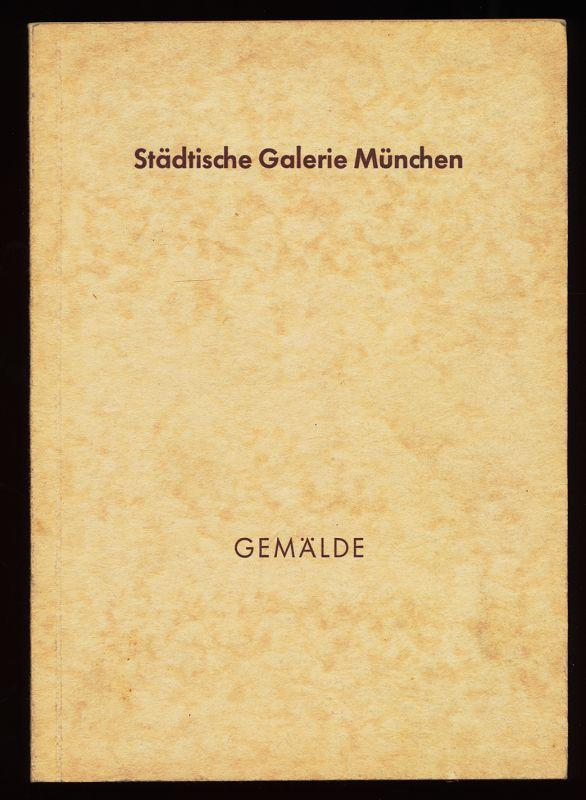 Städtische Galerie München. Katalog : Gemälde, Ende: Rümann, Arthur: