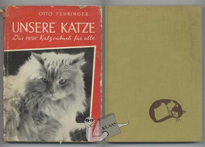 Unsere Katze. Das neue Katzenbuch für alle.: Fehringer, Otto