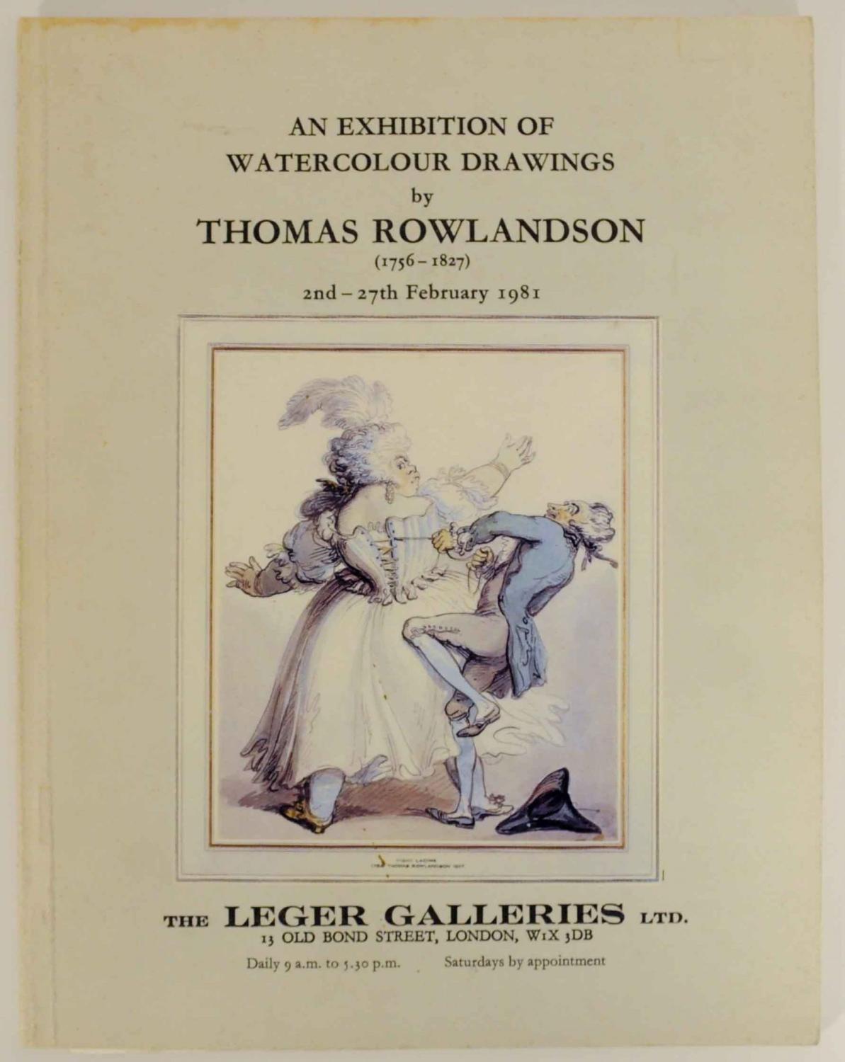 An Exhibition of Watercolour Drawings by Thomas: ROWLANDSON, Thomas