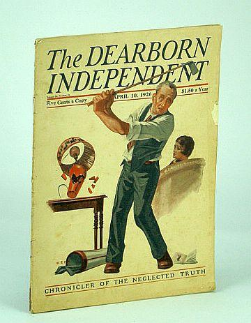 The Dearborn Independent - Chronicler of the: Thompson, Huston; Dillon,