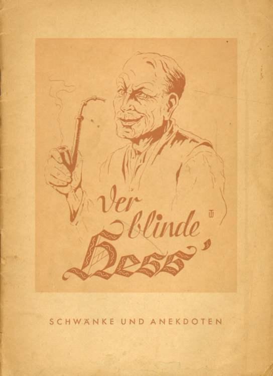 Der blinde Hess.: Häger, Adolf: