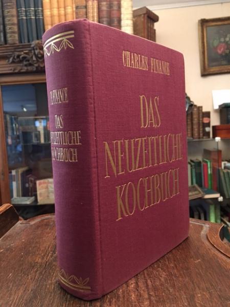 Das neuzeitliche Kochbuch.: Finance, Charles: