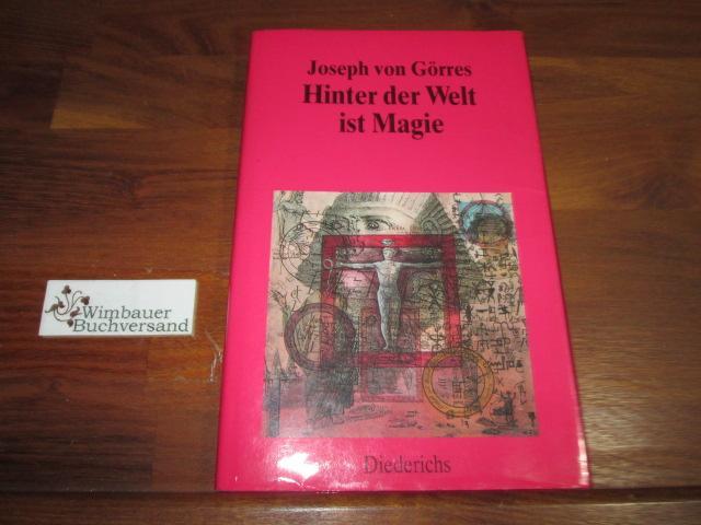 Hinter der Welt ist Magie. Hrsg. von: Görres, Joseph von