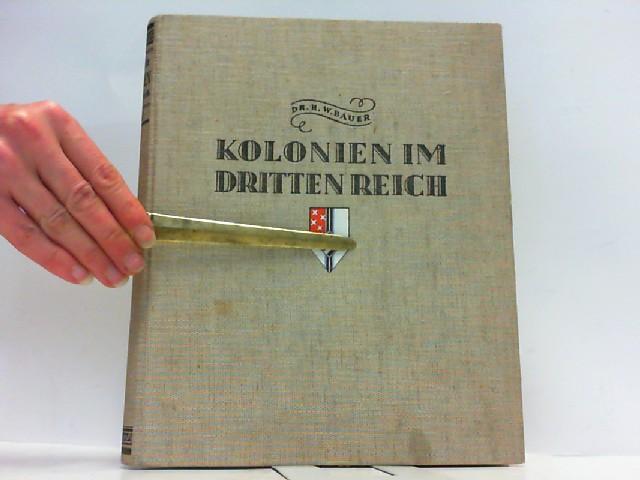 Kolonien im Dritten Reich. Hier Band 2: Bauer, Dr. H.