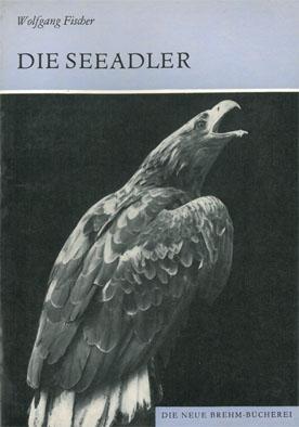 Die Seeadler. Haliaeetus. (Neue Brehm-Bücherei, Heft 221.): Fischer, Wolfgang