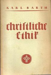 Christliche Ethik. Ein Vortrag.: Barth, Karl:
