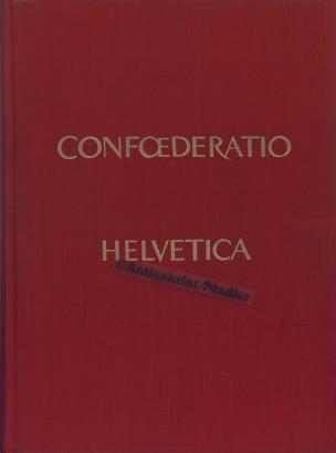 Confoederatio Helvetica. Die vielgestaltige Schweiz. 2 Bände.: Müller, Hans Richard: