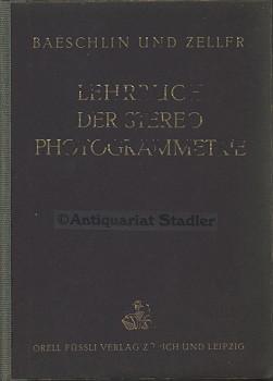 Lehrbuch der Stereophotogrammetrie mit besonderer Berücksichtigung der: Baeschlin, Carl F.,