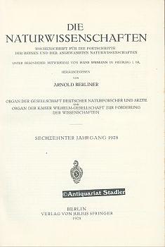 Die Naturwissenschaften. 16. Jahrg. 1928. Wochenschrift für: Berliner, Arnold (Hrsg.):