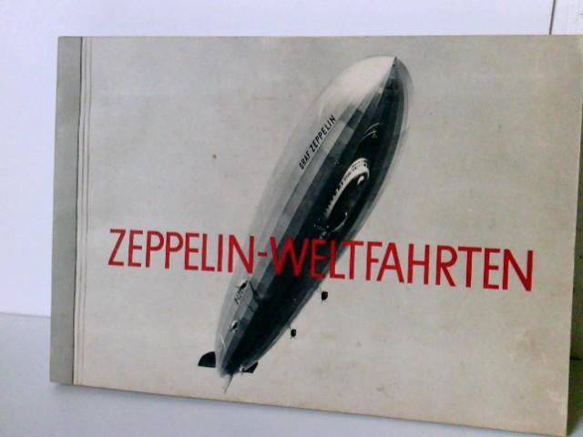 Zeppelin-Weltfahrten: Vom ersten Luftschiff 1899 bis zu: Luftschiffbau Zeppelin GmbH