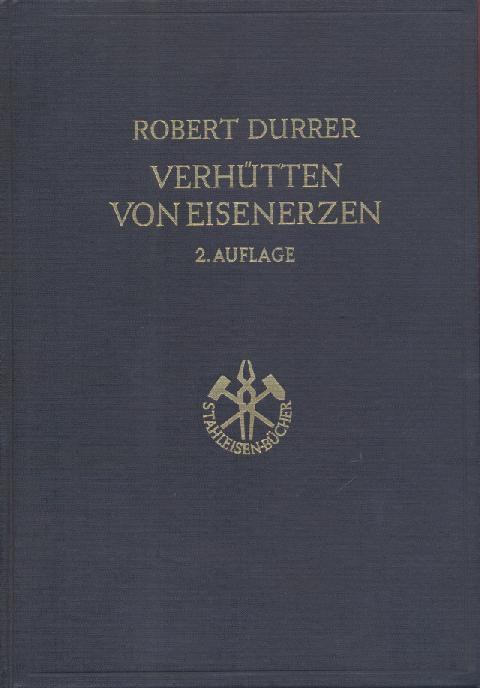 Verhütten von Eisenerzen. 2. neu bearbeitete und: Durrer, Robert