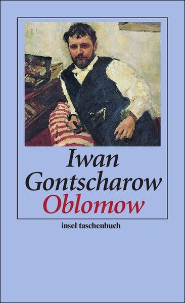Oblomow: Roman (insel taschenbuch): Gontscharow, Iwan: