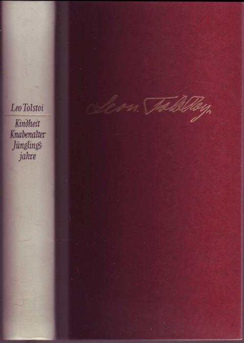 Kindheit - Knabenjahre - Jugendzeit. Hrsg. v.: Lew, Tolstoi