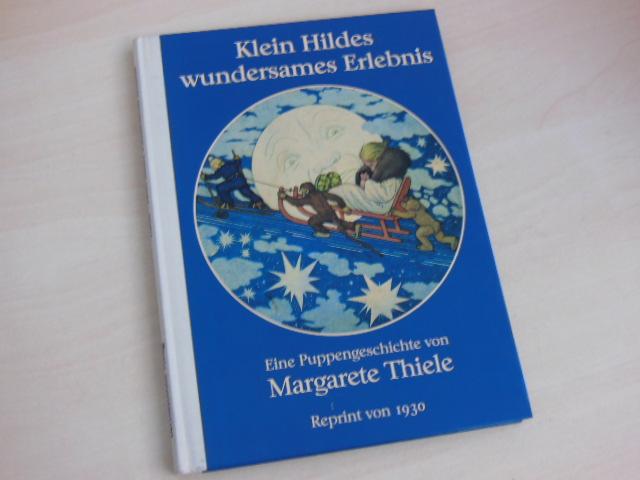 Klein Hildes wundersames Erlebnis. Eine Puppengeschichte.: Thiele, Margarete: