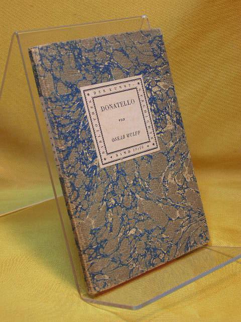Donatello. Wulff, Bibliothek der Kunstgeschichte , Bd.: Wulff, Oskar: