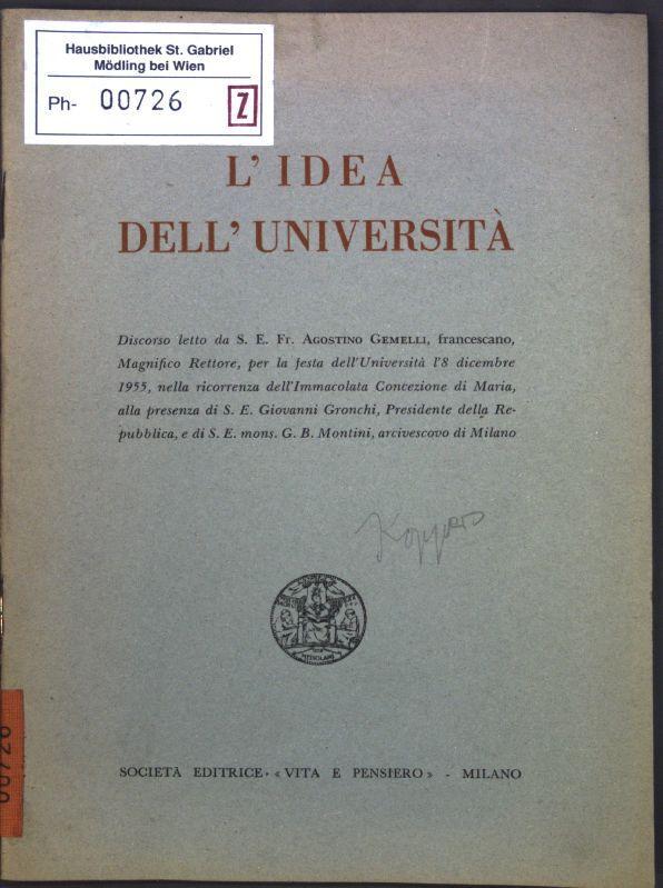L'Idea dell'Universita;: Gemelli, Agostino: