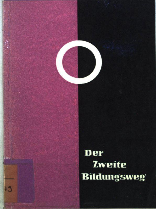 Der zweite Bildungsweg: Weiterbildungs- und Aufstiegsmöglichkeiten für: Wilms, Dorothee: