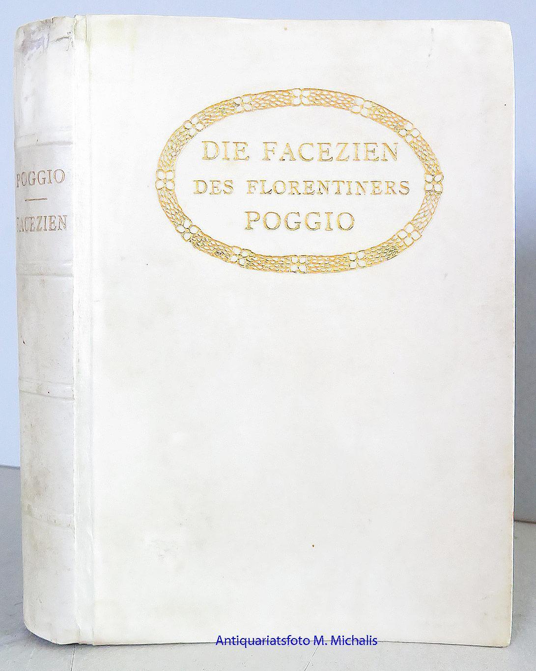 Die Facezien des Florentiners Poggio. Aus dem: Poggio, Fiorentino (Bracciolini,