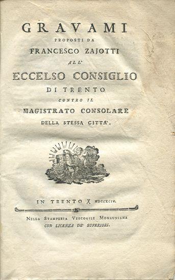 Gravami proposti da Francesco Zajotti all`eccelso consiglio: Zajotti, Francesco: