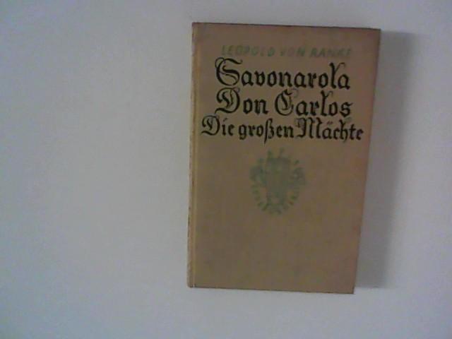 Savonarola / Geschichte des Don Carlos /: Ranke, Leopold von:
