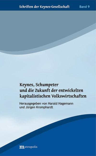 Keynes, Schumpeter und die Zukunft der entwickelten: Harald Hagemann