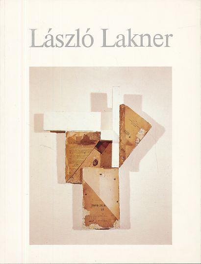 László Lakner. Bilder und Objekte. 24. Oktober: Lakner, László: