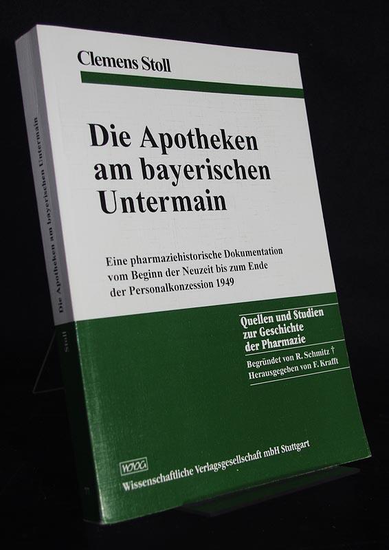 Die Apotheken am bayerischen Untermain. Eine pharmaziehistorische: Stoll, Clemens (Verf.)