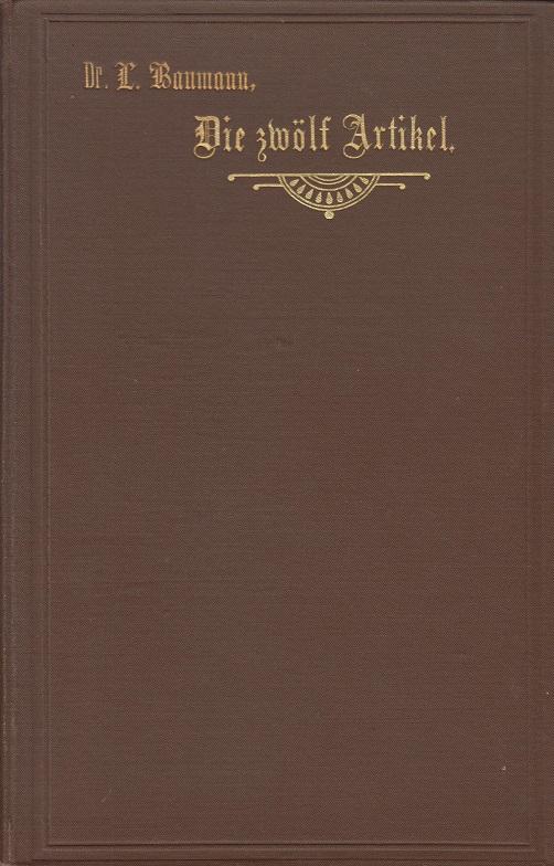 Die zwölf Artikel der oberschwäbischen Bauern 1525: Baumann, Dr. Franz