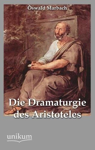 Die Dramaturgie des Aristoteles: Marbach, Oswald: