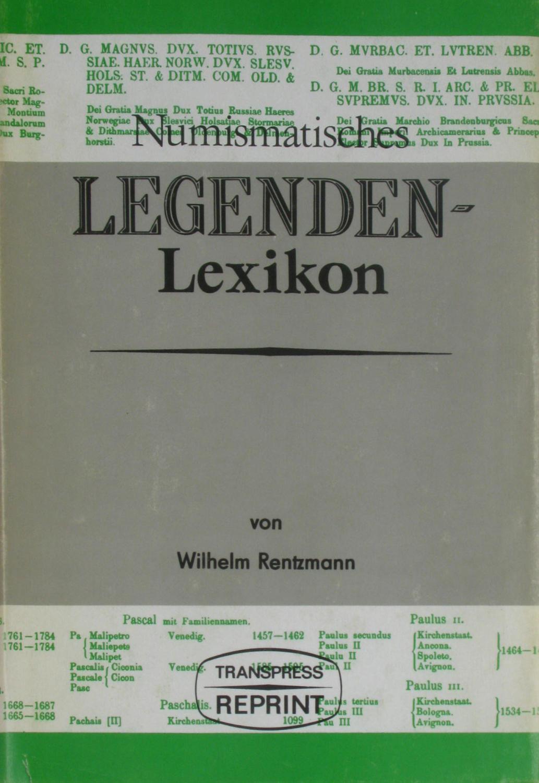 Numismatisches Legenden-Lexikon,: Rentzmann, Wilhelm: