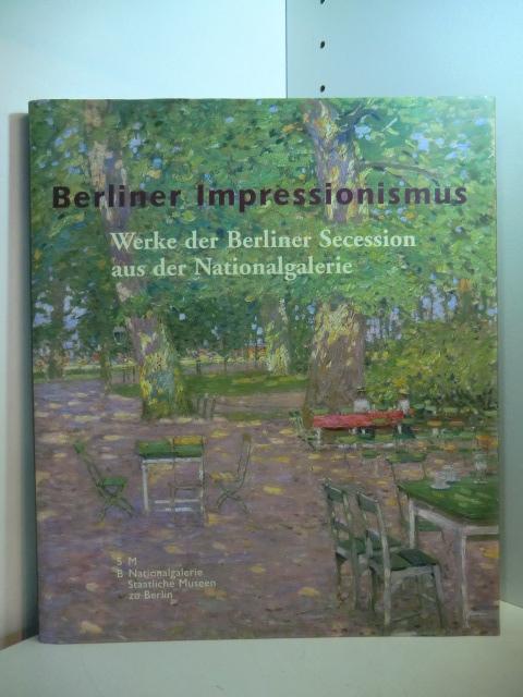 Berliner Impressionismus. Werke der Berliner Secession aus der Nationalgalerie Berlin - Wesenberg, Angelika