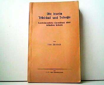 Die Inseln Trinidad und Tobago - Landeskundliche: Ilse Skutsch: