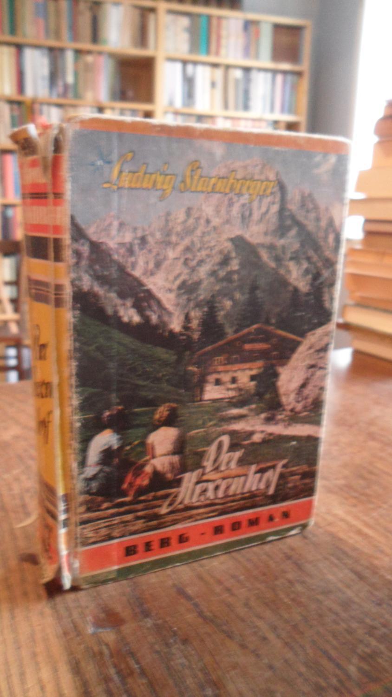 Der Hexenhof. Bergroman.: Starnberger, Ludwig: