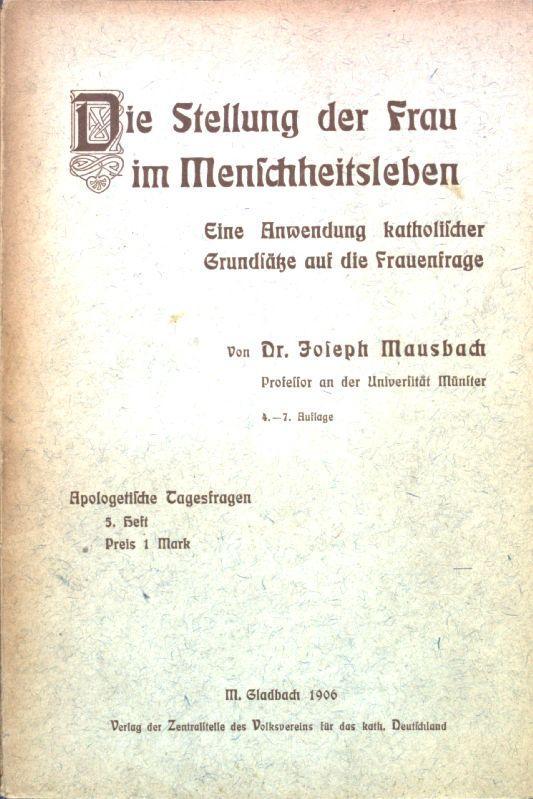 Die Stellung der Frau im Menschheitsleben: Eine: Mausbach, Joseph: